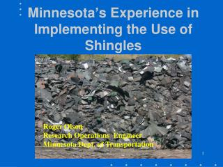 Minnesota's Experience in Implementing the Use of Shingles
