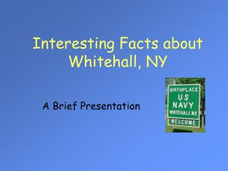 Interesting Facts about Whitehall, NY