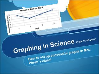 Graphing in Science  (Tues 15.09.2014)