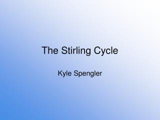 The Stirling Cycle