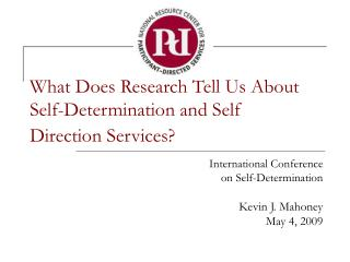 What Does Research Tell Us About Self-Determination and Self Direction Services?