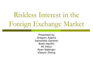 Riskless Interest in the Foreign Exchange Market