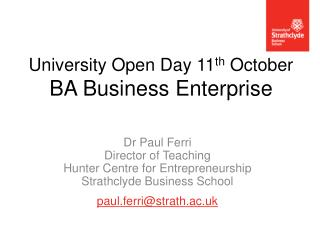 University Open Day 11 th  October BA Business Enterprise