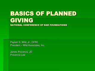 BASICS OF PLANNED GIVING NATIONAL CONFERENCE OF BAR FOUNDATIONS
