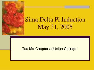 Sima Delta Pi Induction May 31, 2005