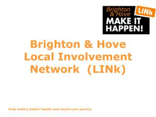 Brighton & Hove Local Involvement Network  (LINk)