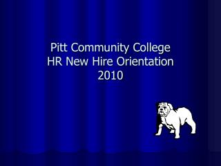 Pitt Community College HR New Hire Orientation 2010
