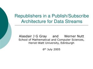 Republishers in a Publish/Subscribe Architecture for Data Streams