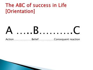 The ABC of success in Life [Orientation]