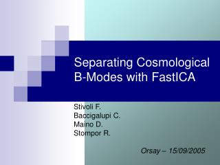 Separating Cosmological  B-Modes with FastICA