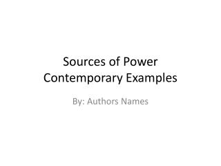 Sources of Power Contemporary Examples