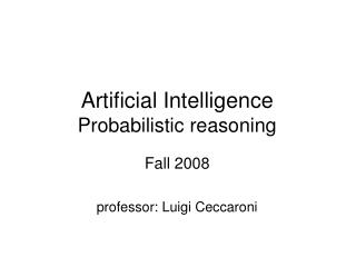 Artificial Intelligence Probabilistic reasoning