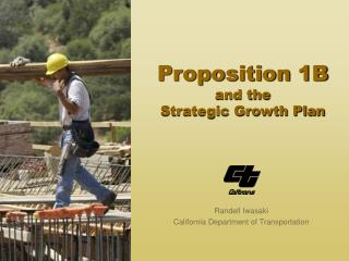 Proposition 1B and the Strategic Growth Plan