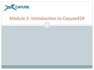 Module 2: Introduction to Cayuse424
