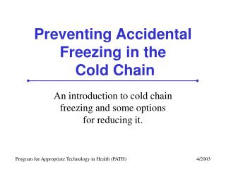 Preventing Accidental Freezing in the  Cold Chain