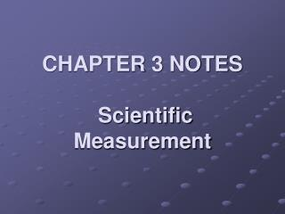 CHAPTER 3 NOTES   Scientific Measurement