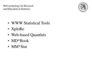 Web technology for Research and Education in Statistics