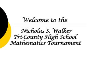 Nicholas S. Walker   Tri-County High School Mathematics Tournament