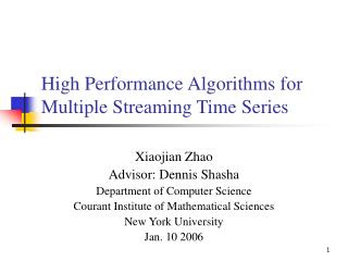 High Performance Algorithms for Multiple Streaming Time Series