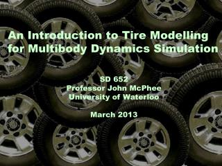 An Introduction to Tire Modelling for Multibody Dynamics Simulation