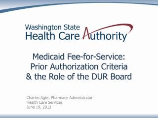 Medicaid Fee-for-Service: Prior Authorization Criteria  & the Role of the DUR Board