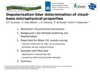 Motivation: Cloud-Aerosol interactions Background: Lidar Multiple Scattering and Depolarization