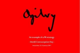 An example of a PR strategy - World Contraception Day -  Amsterdam , 22-25 January 2007