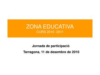 ZONA EDUCATIVA CURS 2010 -2011