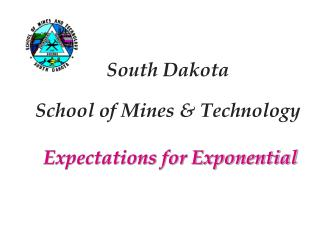South Dakota  School of Mines & Technology Expectations for Exponential