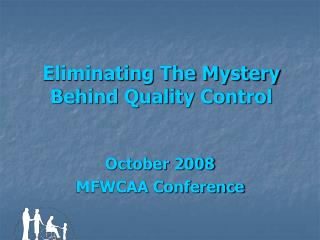 Eliminating The Mystery Behind Quality Control
