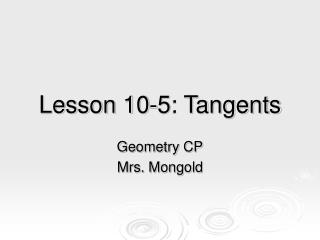 Lesson 10-5: Tangents