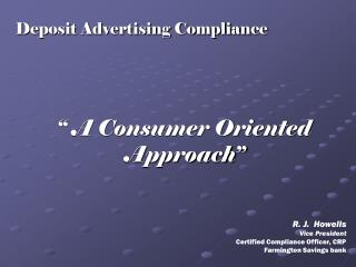 """ A Consumer Oriented Approach"""