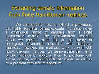 Extracting density information from finite Hamiltonian matrices