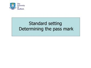 Standard setting  Determining the pass mark
