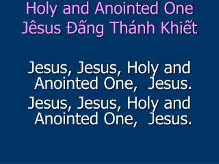 Holy and Anointed One Jêsus Ðấng Thánh Khiết