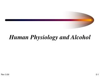 Human Physiology and Alcohol