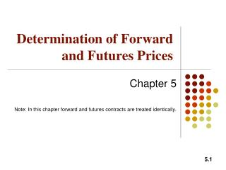 Determination of Forward and Futures Prices