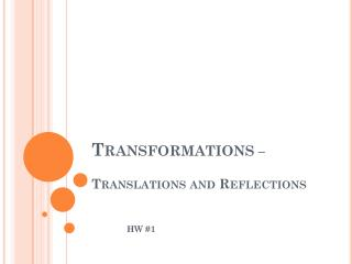 Transformations  – Translations and Reflections