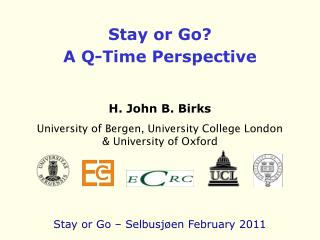 Stay or Go? A Q-Time Perspective