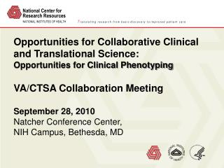 Opportunities for Collaborative Clinical and Translational  Science: