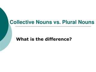 Collective Nouns vs. Plural Nouns