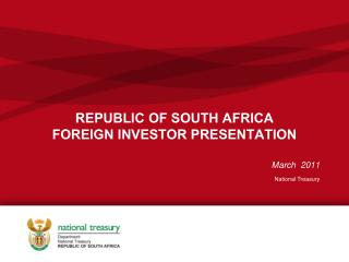 REPUBLIC OF SOUTH AFRICA  FOREIGN INVESTOR PRESENTATION