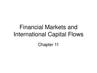 Financial Markets and International Capital Flows