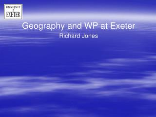 Geography and WP at Exeter