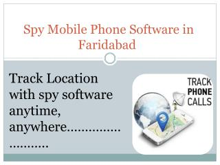Spy mobile phone software in faridabad