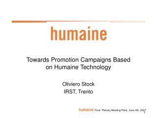 Towards Promotion Campaigns Based on Humaine Technology Oliviero Stock IRST, Trento