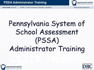 Pennsylvania System of School Assessment  (PSSA) Administrator Training