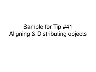 Sample for Tip #41 Aligning & Distributing objects