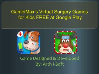 GameiMax's Virtual Surgery Games  for Kids FREE at Google Pl