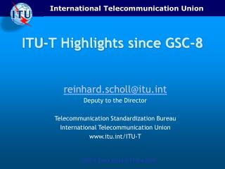 ITU-T Highlights since GSC-8
